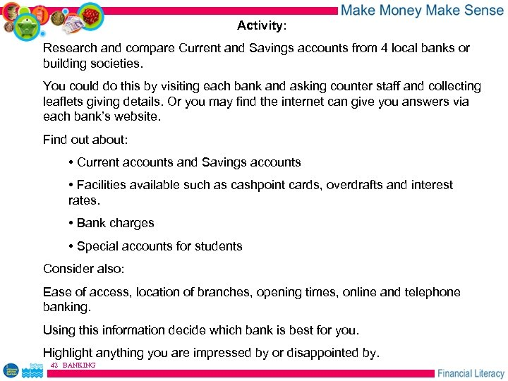 Activity: Research and compare Current and Savings accounts from 4 local banks or building