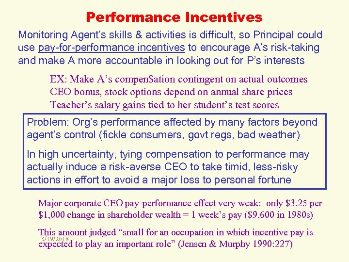 Performance Incentives Monitoring Agent's skills & activities is difficult, so Principal could use pay-for-performance