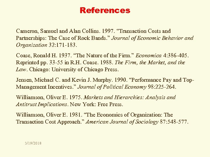 "References Cameron, Samuel and Alan Collins. 1997. ""Transaction Costs and Partnerships: The Case of"