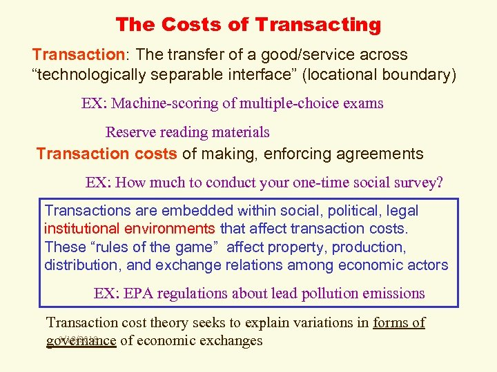 "The Costs of Transacting Transaction: The transfer of a good/service across ""technologically separable interface"""