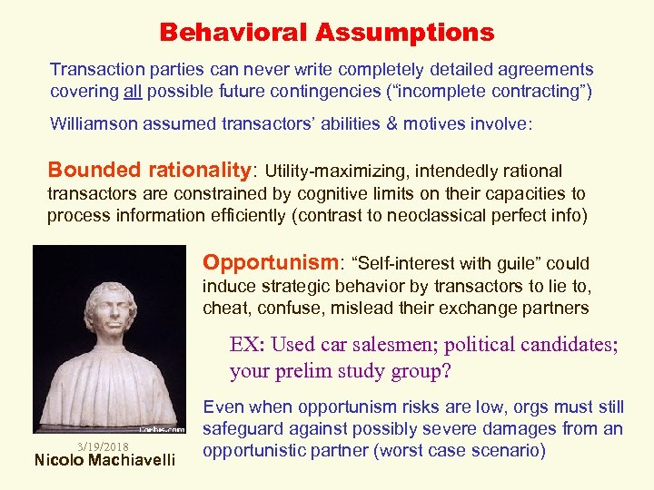 Behavioral Assumptions Transaction parties can never write completely detailed agreements covering all possible future