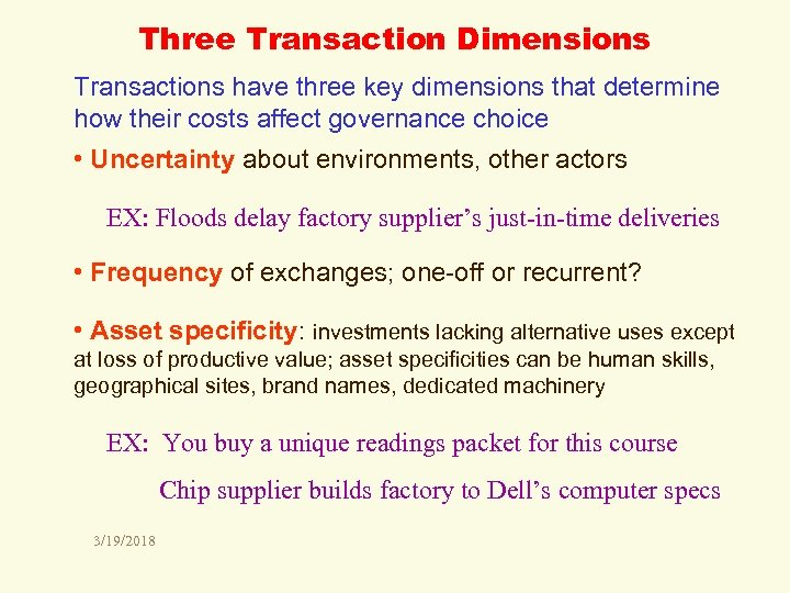 Three Transaction Dimensions Transactions have three key dimensions that determine how their costs affect