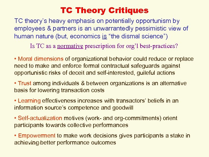 TC Theory Critiques TC theory's heavy emphasis on potentially opportunism by employees & partners