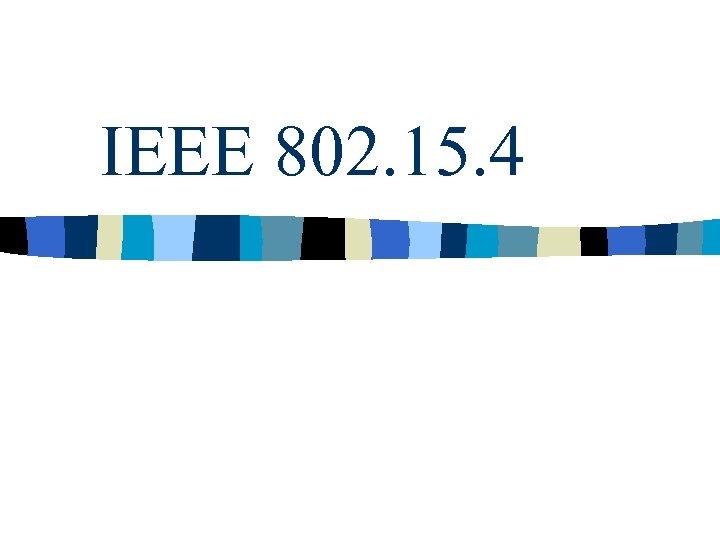 IEEE 802. 15. 4