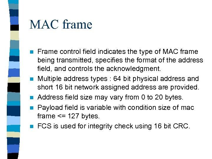 MAC frame n n n Frame control field indicates the type of MAC frame