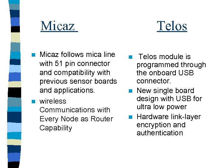 Micaz follows mica line with 51 pin connector and compatibility with previous sensor boards