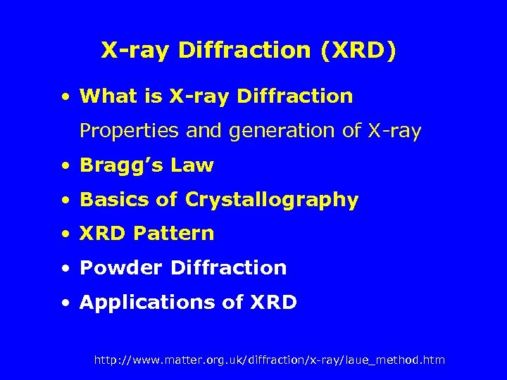 X-ray Diffraction (XRD) • What is X-ray Diffraction Properties and generation of X-ray •