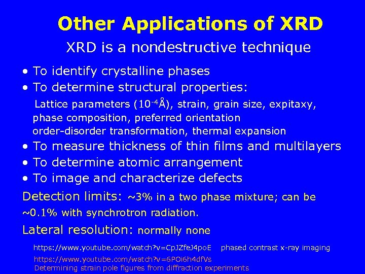 Other Applications of XRD is a nondestructive technique • To identify crystalline phases •