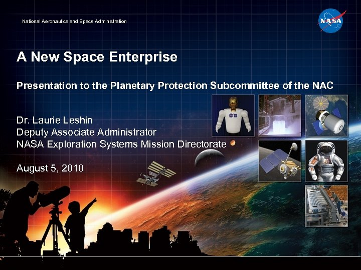 National Aeronautics and Space Administration A New Space Enterprise Presentation to the Planetary Protection