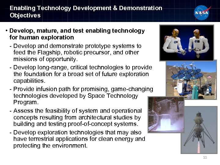 Enabling Technology Development & Demonstration Objectives • Develop, mature, and test enabling technology for