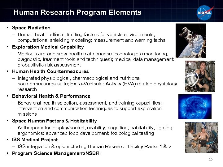Human Research Program Elements • Space Radiation – Human health effects, limiting factors for