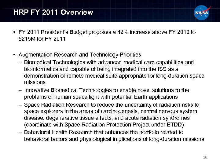 HRP FY 2011 Overview • FY 2011 President's Budget proposes a 42% increase above