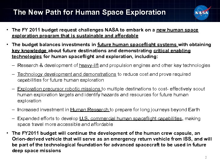 The New Path for Human Space Exploration • The FY 2011 budget request challenges