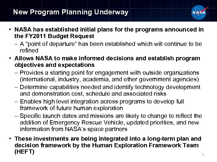 New Program Planning Underway • NASA has established initial plans for the programs announced