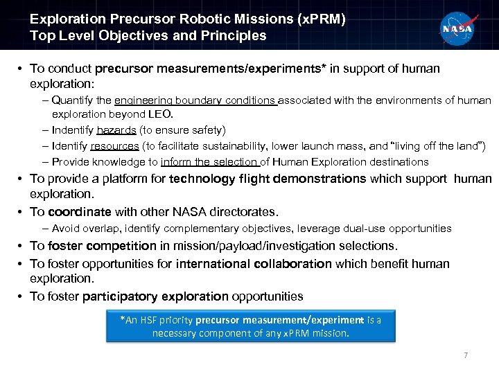 Exploration Precursor Robotic Missions (x. PRM) Top Level Objectives and Principles • To conduct