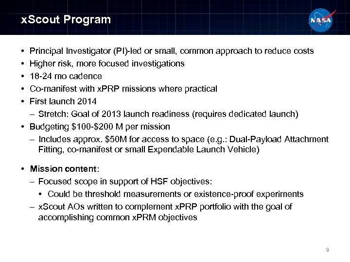 x. Scout Program • • • Principal Investigator (PI)-led or small, common approach to