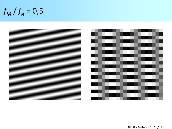 f. M / f. A = 0, 5 EPUSP - Guido Stolfi 61 /