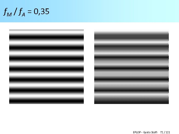 f. M / f. A = 0, 35 EPUSP - Guido Stolfi 72 /
