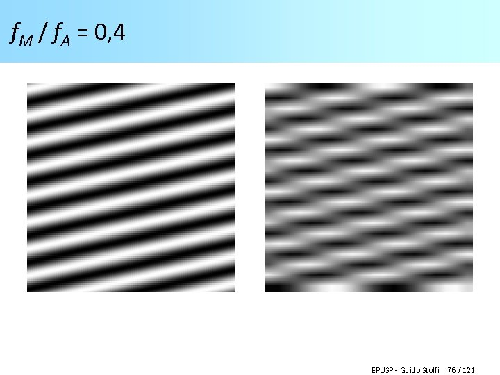 f. M / f. A = 0, 4 EPUSP - Guido Stolfi 76 /