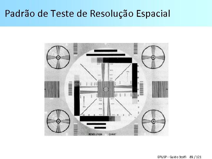 Padrão de Teste de Resolução Espacial EPUSP - Guido Stolfi 89 / 121