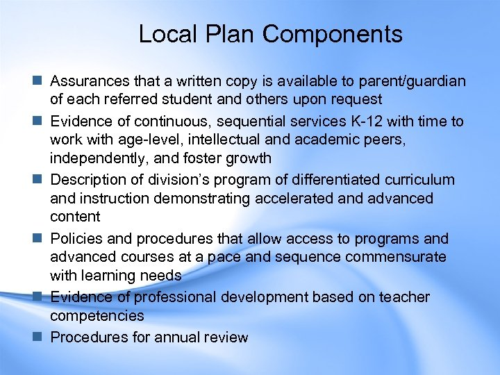 Local Plan Components n Assurances that a written copy is available to parent/guardian of