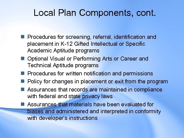 Local Plan Components, cont. n Procedures for screening, referral, identification and placement in K-12