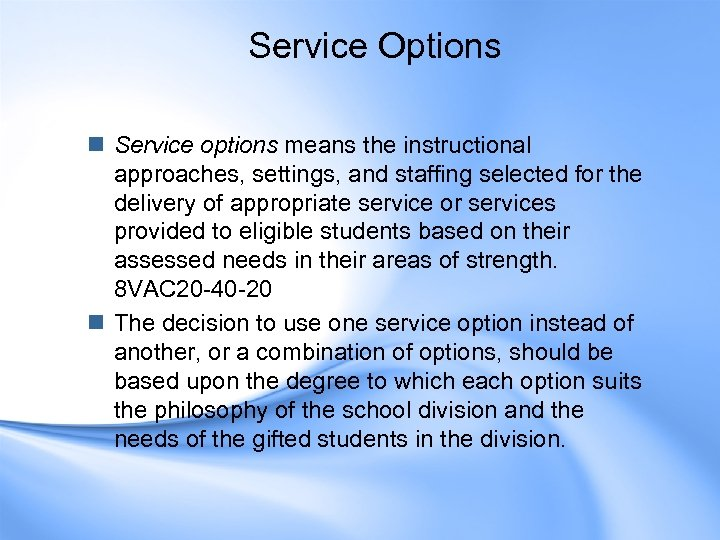 Service Options n Service options means the instructional approaches, settings, and staffing selected for
