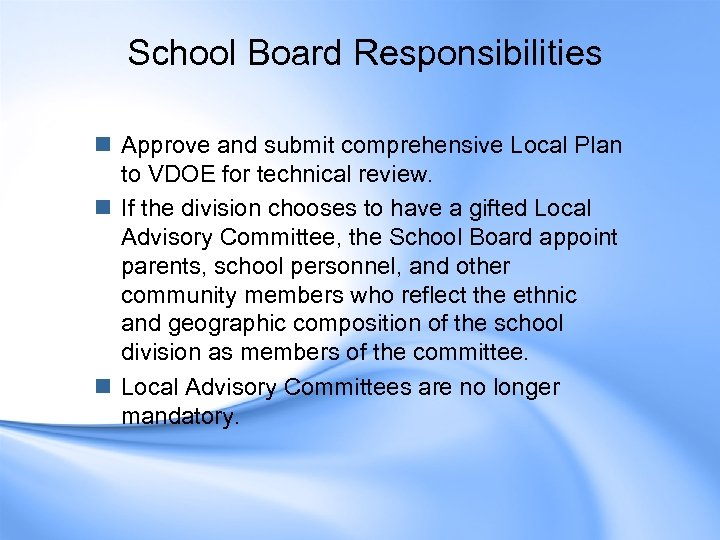 School Board Responsibilities n Approve and submit comprehensive Local Plan to VDOE for technical