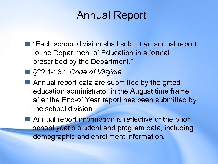 """Annual Report n """"Each school division shall submit an annual report to the Department"""