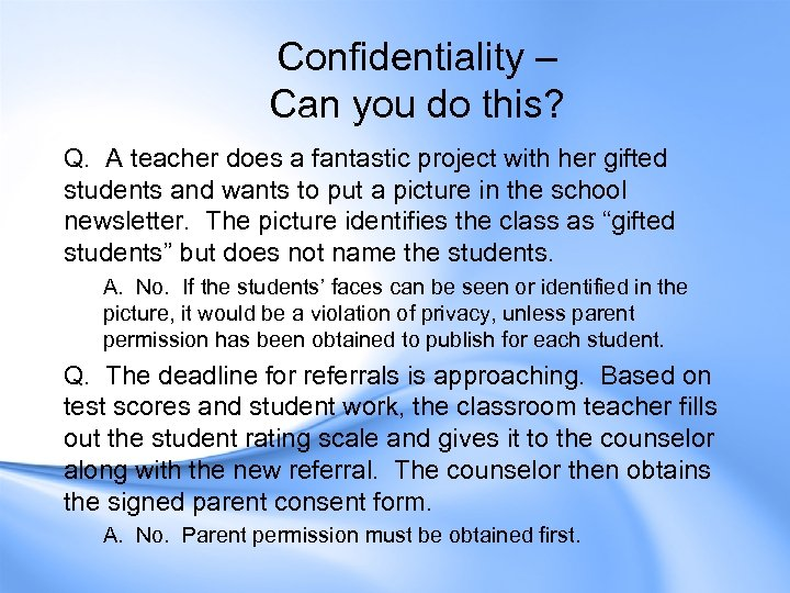 Confidentiality – Can you do this? Q. A teacher does a fantastic project with
