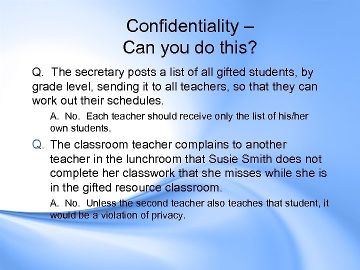 Confidentiality – Can you do this? Q. The secretary posts a list of all