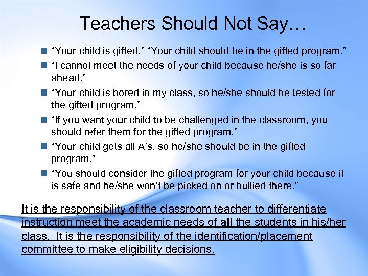 "Teachers Should Not Say… n ""Your child is gifted. "" ""Your child should be"