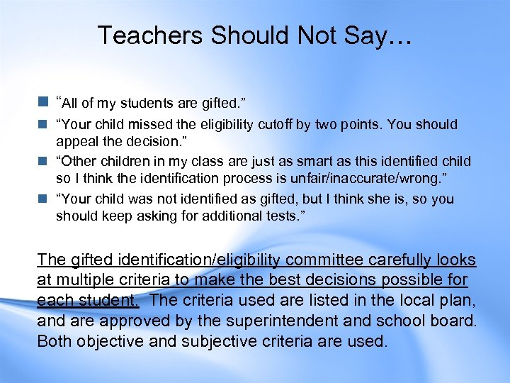 "Teachers Should Not Say… n ""All of my students are gifted. "" n ""Your"