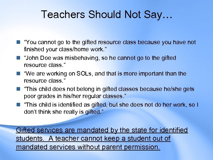 """Teachers Should Not Say… n """"You cannot go to the gifted resource class because"""