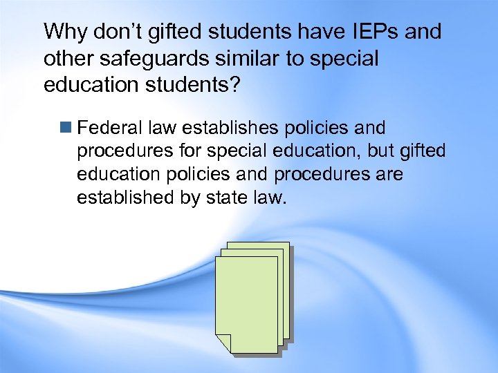 Why don't gifted students have IEPs and other safeguards similar to special education students?