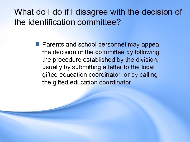 What do I do if I disagree with the decision of the identification committee?
