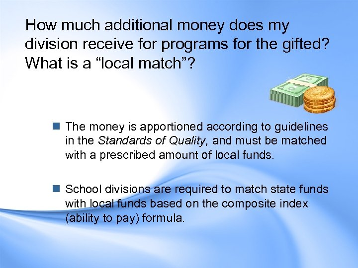 How much additional money does my division receive for programs for the gifted? What