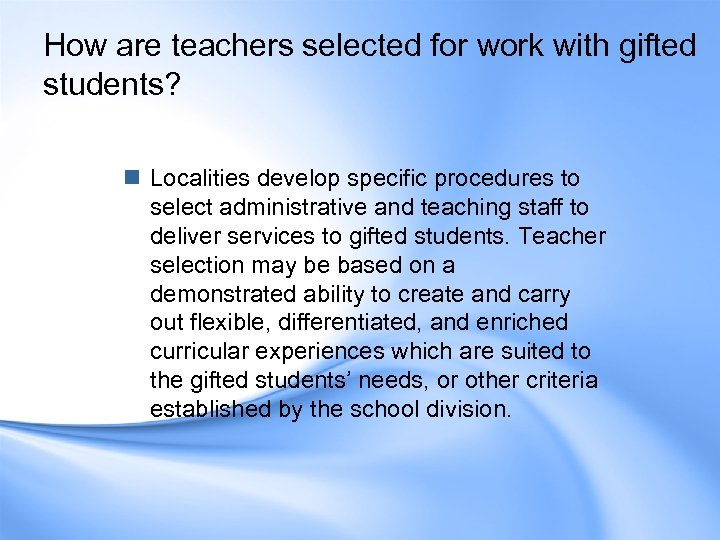 How are teachers selected for work with gifted students? n Localities develop specific procedures
