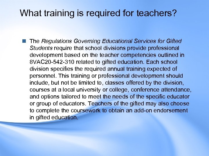 What training is required for teachers? n The Regulations Governing Educational Services for Gifted