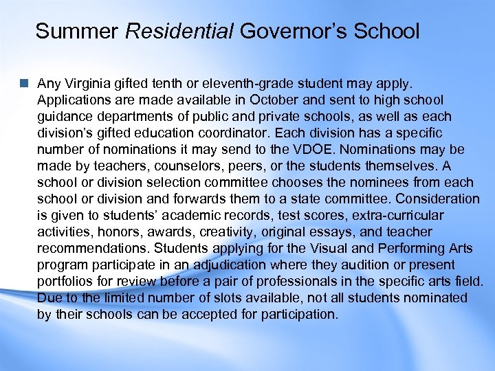 Summer Residential Governor's School n Any Virginia gifted tenth or eleventh-grade student may apply.