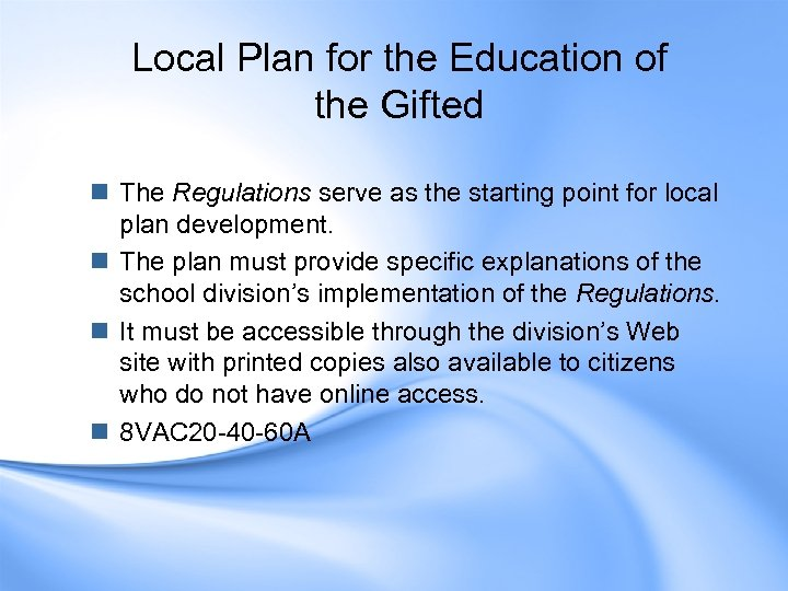 Local Plan for the Education of the Gifted n The Regulations serve as the