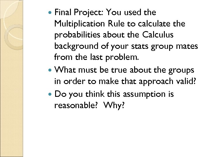 Final Project: You used the Multiplication Rule to calculate the probabilities about the