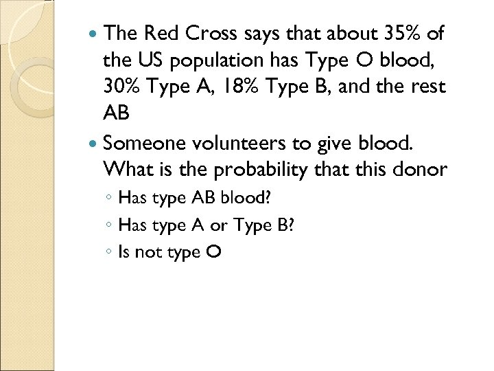 The Red Cross says that about 35% of the US population has Type