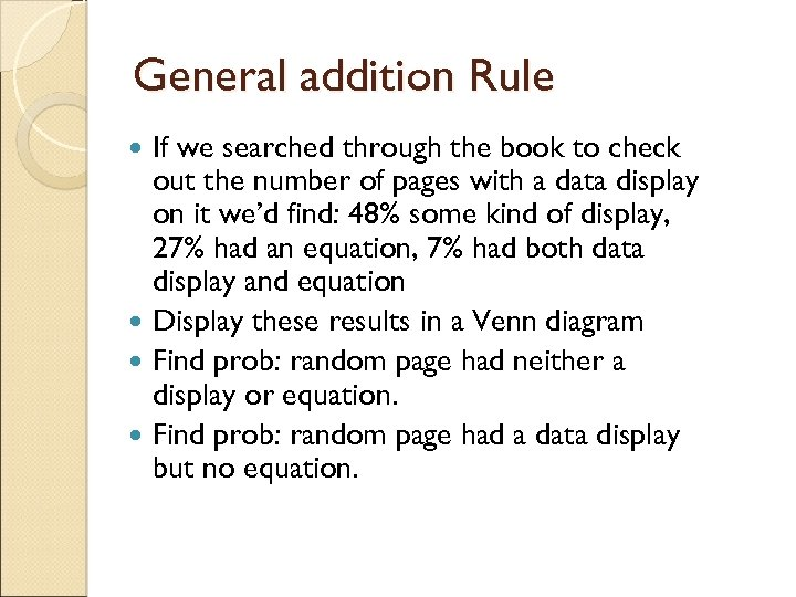 General addition Rule If we searched through the book to check out the number