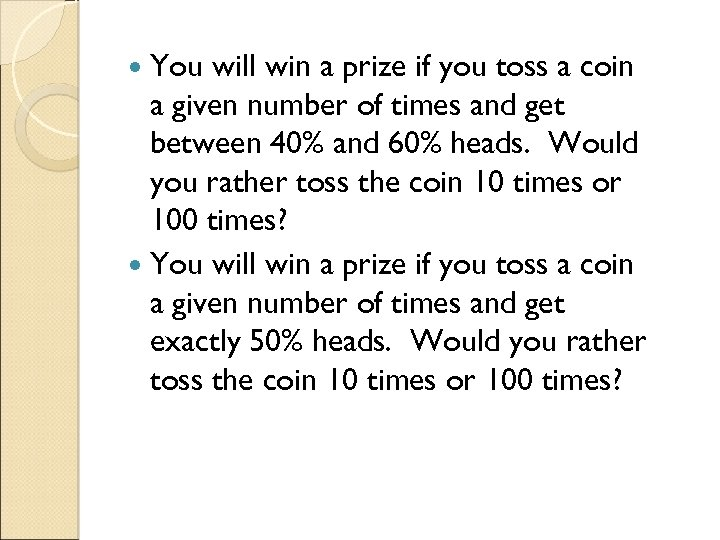 You will win a prize if you toss a coin a given number