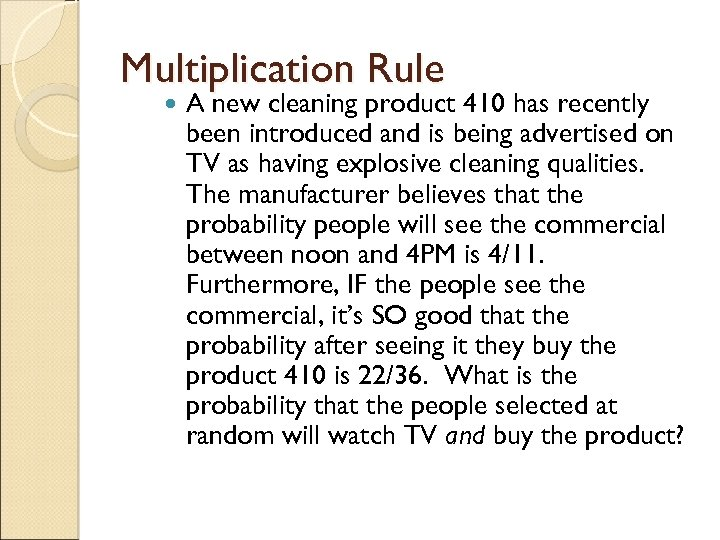 Multiplication Rule A new cleaning product 410 has recently been introduced and is being