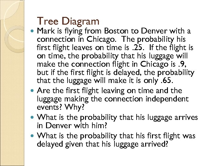 Tree Diagram Mark is flying from Boston to Denver with a connection in Chicago.