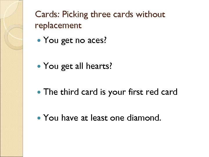 Cards: Picking three cards without replacement You get no aces? You get all hearts?