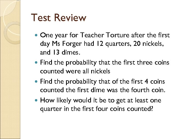 Test Review One year for Teacher Torture after the first day Ms Forger had