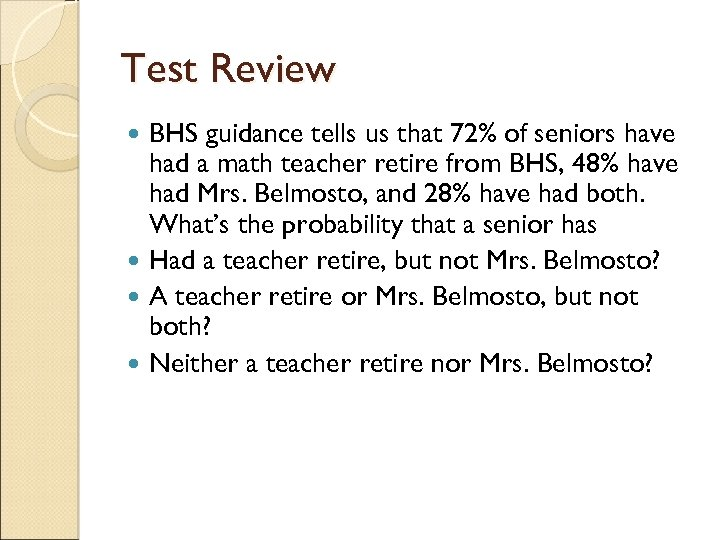 Test Review BHS guidance tells us that 72% of seniors have had a math